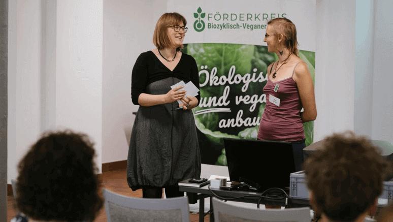 Diana von Webel (Albert Schweitzer Foundation) and Anja Bonzheim (Association for the Promotion of Biocyclic Vegan Agriculture)