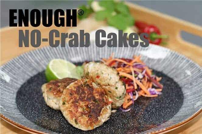 ENOUGH NO-Crab Cakes 1